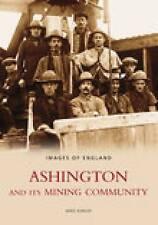 Very Good 0752433911 Paperback Ashington & Its Mining Community Kirkup, M