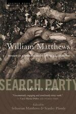 Search Party: Collected Poems: By Matthews, William
