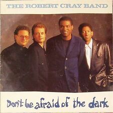 THE ROBERT CRAY BAND 'DON'T BE AFRAID OF THE DARK' DUTCH IMPORT LP