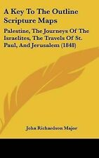 A Key to the Outline Scripture Maps: Palestine, the Journeys of the Israelites,