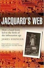 Jacquard's Web: How a Hand-Loom Led to the Birth of the Information Age: By E...