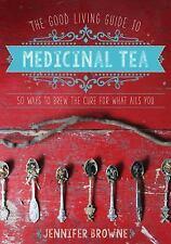 THE GOOD LIVING GUIDE TO MEDICINAL TEA - BROWNE, JENNIFER -NOT HARDCOVER