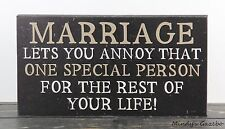 MARRIAGE LETS YOU ANNOY THAT ONE SPECIAL PERSON Handmade Primitive Sign Block