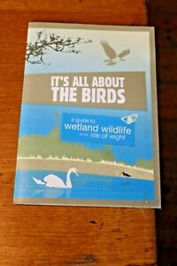 It's all about the birds Guide to Wetland Wildlife on Isle of Wight Ornithology