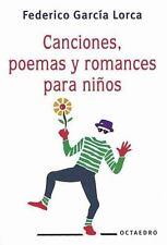 Canciones Poemas Y Romances Para Ninos by Garcia Lorca, Federico