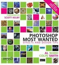 Photoshop Most Wanted: Effects and Design Tips