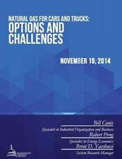 Natural Gas for Cars and Trucks: Options and Challenges by Congressional...