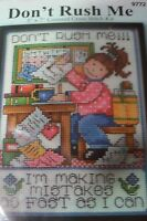 """DON'T RUSH ME Counted Cross Stitch Kit 5"""" x 7""""---New"""