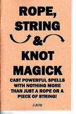 ROPE, STRING & KNOT MAGICK by S. Rob occult magick