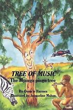 Tree of Music : The Mpingo pingo Tree by Oona'O Haynes (2006, Paperback)