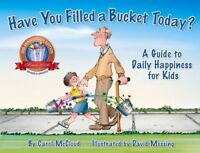Have You Filled a Bucket Today?: A Guide to Daily Happiness for Kids [New Book]