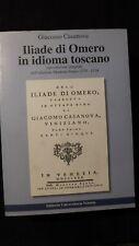 Giacomo Casanova: Iliade di Omero in idioma toscano. Anastatica  2007