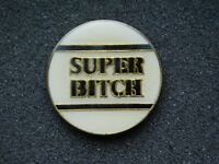 VINTAGE METAL FUNNY SUPER BITCH