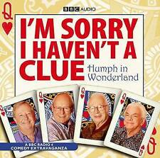 I,M SORRY I HAVEN,T A CLUE-HUMPH IN WONDERLAND-1 CD AUDIO BOOK  BRAND NEW SEALED