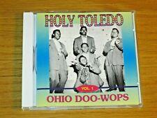 "USED/EXCELLENT DOO WOP CD - VARIOUS GROUPS - ""HOLY TOLEDO - OHIO DOO-WOPS"" VOL 1"