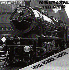 "MIKE HEADRICK CD ""LONG BLACK TRAIN Pedal Steel Country Gospel GREAT INSTRUMENTAL"