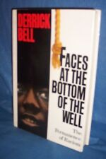 Faces at the Bottom of the Well  Permanence of Racism America by Derrick Bell