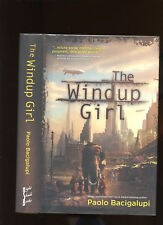 Bacigalupi, Paolo: The Windup Girl ** Nebula Author ** HB/DJ 1st/1st