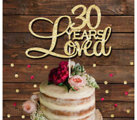 30 YEARS LOVED GLITTER CAKE TOPPER 18th 21st 30th, any age cake decoration