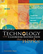 Using Technology With Classroom Instruction That Works by H. Pitler, E. Hubbell