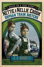 Nettie and Nellie Crook: Orphan Train Sisters (Based on a True Story)