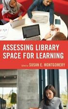 Assessing Library Spaces for Learning, Montgomery 9781442279278 Free Shipping..