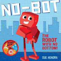 No-Bot, the Robot with No Bottom, Hendra, Sue, New