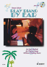 Play Piano by Ear: An Easy Method for Playing Songs without Reading Music (Book