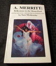 1985 REFLECTIONS IN THE MOON POOL A Merritt HC/DJ NM/VF+