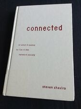 Connected Or What It Means To Live In The Network Society, Steven Shaviro