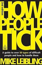 How People Tick: A Guide to Over 50 Types of Difficult People and How to Handle