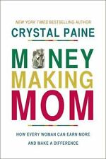 Money-Making Mom:How Every Woman Can Earn More & Make a Difference-C. Paine-NEW!
