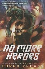 No More Heroes: In the Wake of the Templars Book Three: By Rhoads, Loren