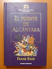 El puente de Alcántara - Volumen 1 [tapa dura] Frank Baer, Planeta DeAgostini