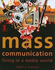 Mass Communication: Living in a Media World by Ralph E. Hanson - Third 3rd Ed