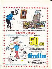 DOCUMENT (ref NIT) PUB 50 ANS DE TINTIN et MILOU   1 page