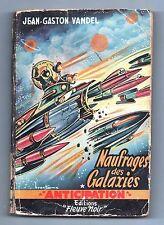 Fleuve Noir Anticipation 39. Naufrages des Galaxies. VANDEL. 1954. Etat C