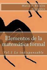 Elementos de la Matemática Formal: Elementos de la Matemática Formal : Vol. 1...