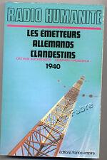 BUCHBENDER - HAUSCHILD, RADIO HUMANITÉ EMETTEURS ALLEMANDS CLANDESTINS 1940