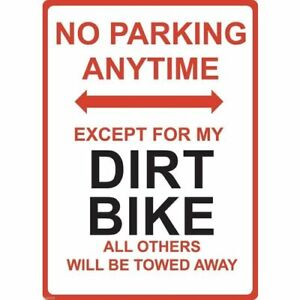 """Metal Sign - """"NO PARKING EXCEPT FOR MY DIRT BIKE"""""""