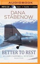 Liam Campbell Mysteries: Better to Rest 4 by Dana Stabenow (2014, MP3 CD, Unabri
