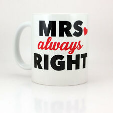 Mrs. Always Right - 11 oz Ceramic Coffee Cup Mug Cute Anniversary Couples Gift