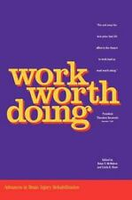 Work Worth Doing: Advances in Brain Injury Rehabilitation