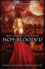 """AS NEW"" Wolf Springs Chronicles: Hot Blooded: Book 2, Holder, Nancy, Viguie, De"