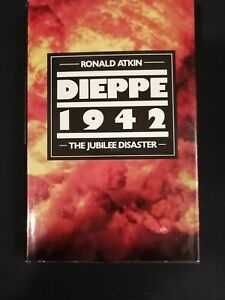 DIEPPE 1942: THE JUBILEE DISASTER  -  RONALD ATKIN