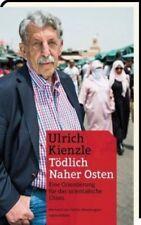 Tödlich Naher Osten von Ulrich Kienzle (Buch) NEU
