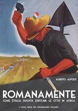 Romanamente Vol. III - Come l'Italia fascista edificava le città in Africa