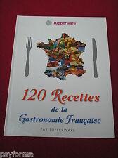 Livre de cuisine Tupperware / 120 recettes de la gastronomie française  !!!!