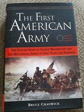 THE FIRST AMERICAN ARMY by Bruce Chadwick