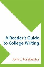 A Reader's Guide to College Writing by John J. Ruszkiewicz (2014, Paperback)